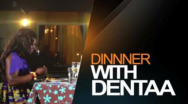 Dinner With Dentaa