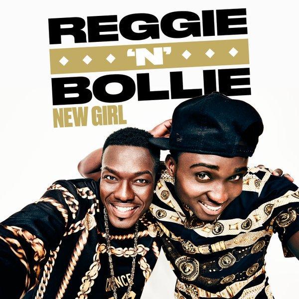 reggie-n-bollie-new-girl